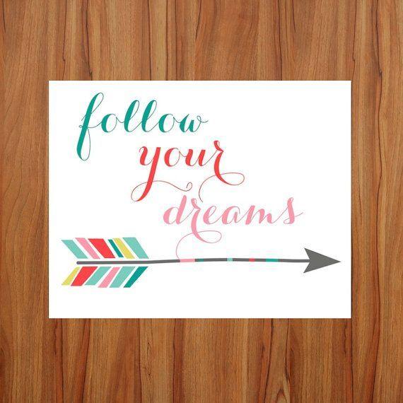 Art, Printable Quote Art, Inspirational Quote Prints, Follow Your Dreams, Arrow Print, Motivational Quote Print