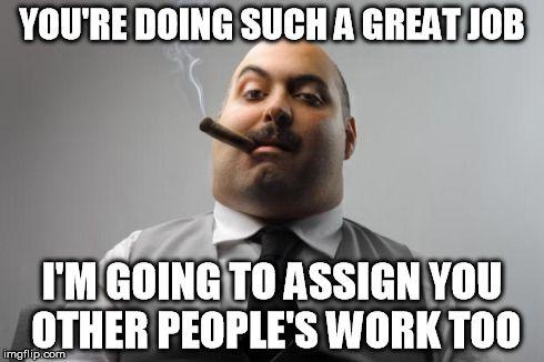 Scumbag Boss Memes Hot Imgflip Work Memes Work Humor Super Funny