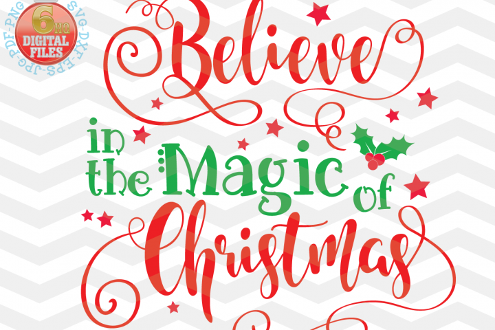 Believe in the Magic of Christmas SVG Christmas SVG