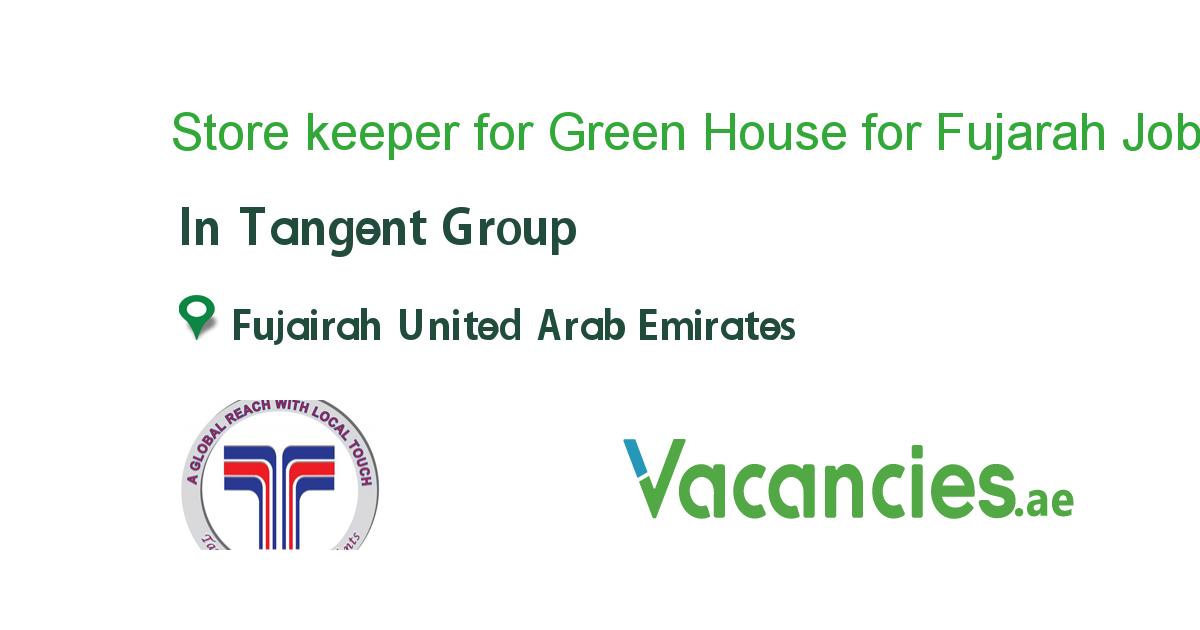 Store Keeper For Green House For Fujarah Restaurant Jobs Restaurant Management United Arab Emirates