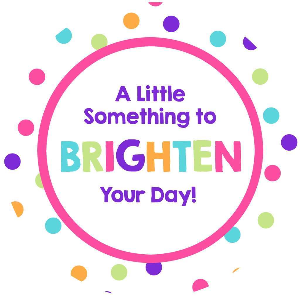 Brighten Your Day Gift Idea For Friends Brighten Your Day Crazy Little Projects Gift Tags Printable