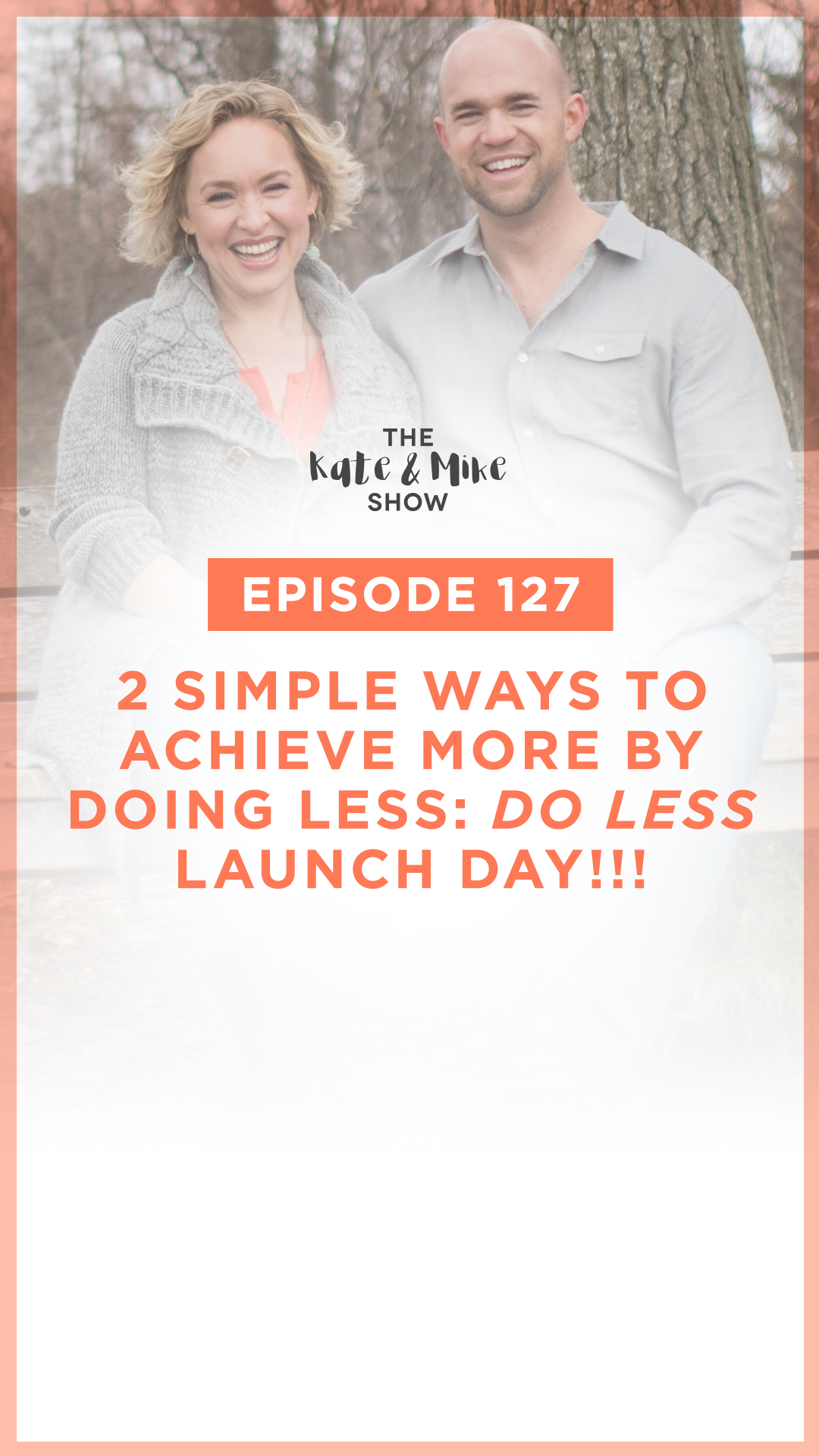 Episode 127 2 Simple Ways To Achieve More By Doing Less