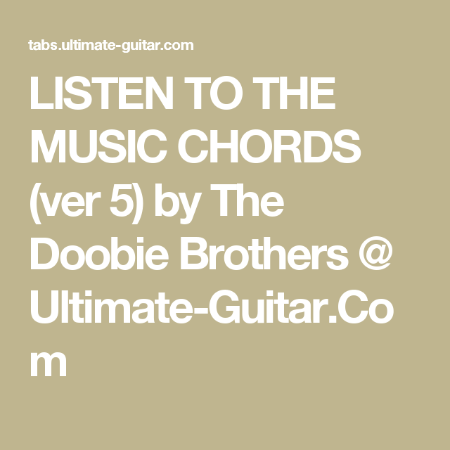 LISTEN TO THE MUSIC CHORDS (ver 5) by The Doobie Brothers @ Ultimate ...
