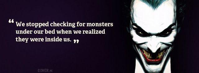Joker quotes we stop looking for monsters