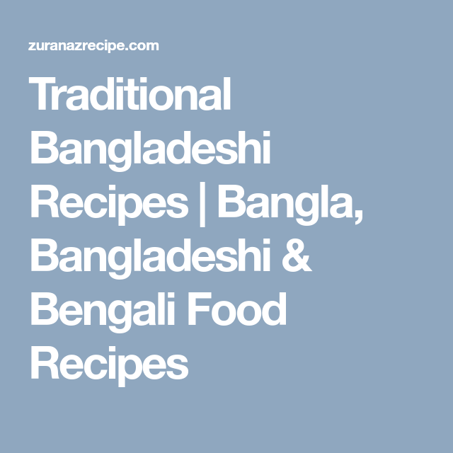 Traditional bangladeshi recipes bangla bangladeshi bengali food traditional bangladeshi recipes bangla bangladeshi bengali food recipes forumfinder Image collections