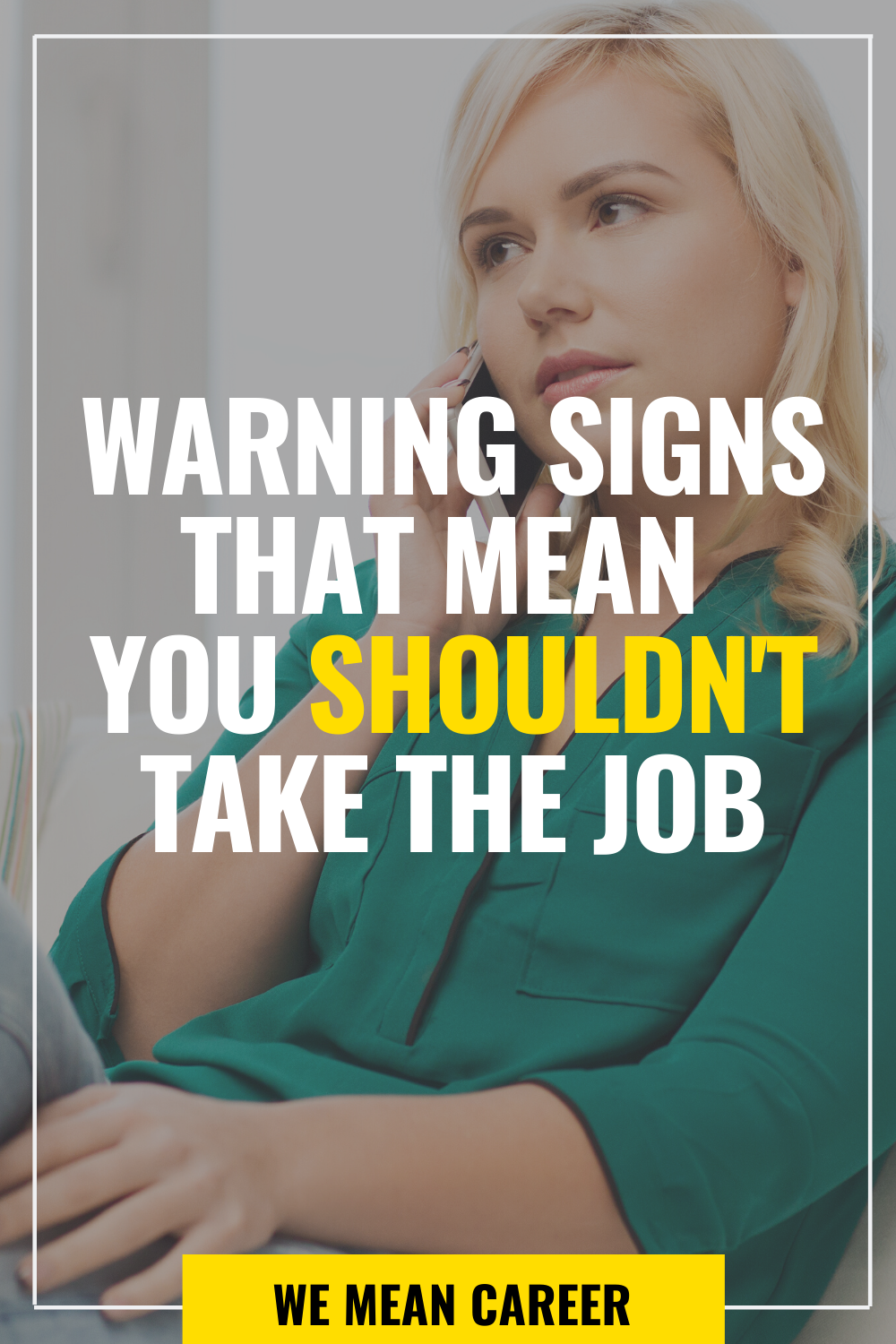 23 Warning Signs That Mean You Shouldn T Take The Job Job Interview Advice Job Interview Tips Job Interview Answers