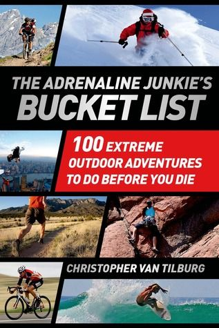 Pin By Amy Smith On Bucket List Adrenaline Junkie Bucket List Outdoors Adventure Adrenaline Junkie