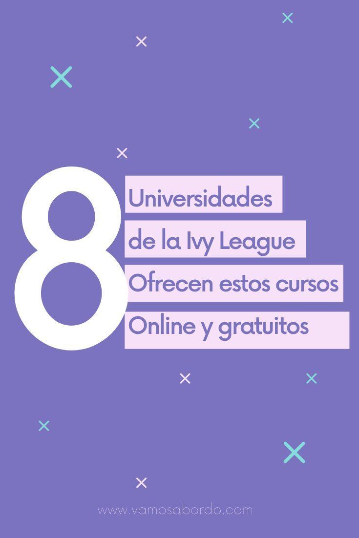 La Ivy League Te Trae Estos Cursos Online Y Gratuitos Vamos A Bordo Cursillo Becas En El Extranjero Cartas De Motivacion