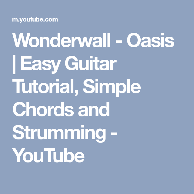 Wonderwall Oasis Easy Guitar Tutorial Simple Chords And
