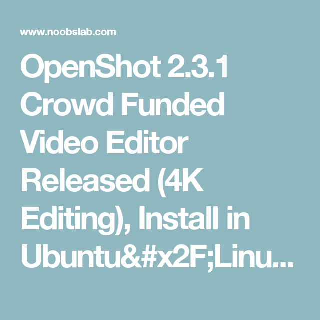 OpenShot 2.4.1 Crowd Funded Video Editor Released (4K