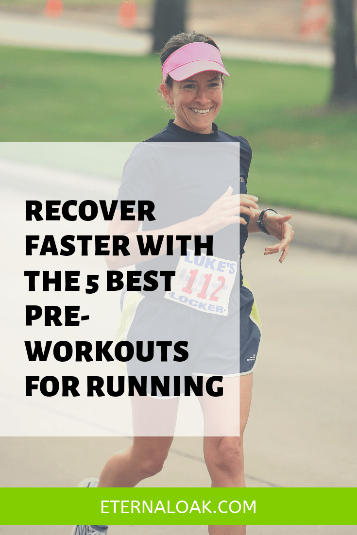 Recover Faster With The 5 Best Pre Workouts For Running Pre Workout For Running Workouts For Teens Good Pre Workout