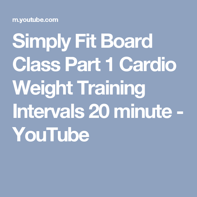 Simply Fit Board Class Part 1 Cardio Weight Training Intervals 20 minute - YouTube