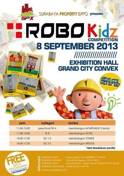 Surabaya Property Expo Presents : ROBO KIDZ Competition, Can WE Fix It ? 8 September 2013 At Exhibition Hall, Grand City Convex FREE! Biaya Pendaftaran Pendaftaran paling lambat : 7 September 2013  http://eventsurabaya.net/robokidz-competition-can-we-fix-it/