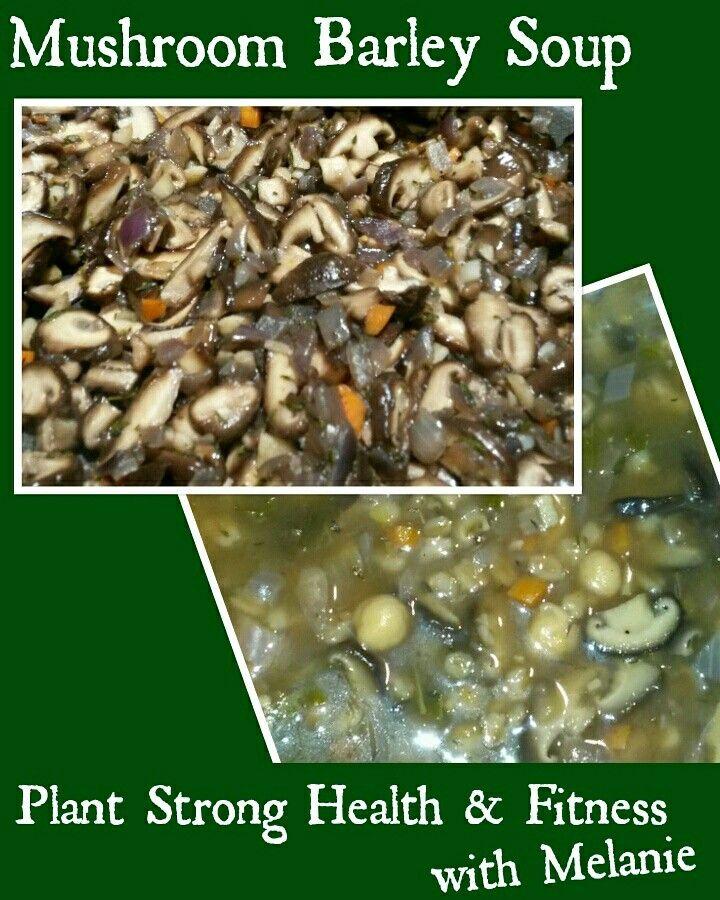 Mushroom Barley Soup; I used shitake mushrooms, chickpeas, and added kale  http://blog.fatfreevegan.com/2010/02/mushroom-barley-soup-with-cannellini.html #cleaneating #fatfreevegan #shrooms2grow  #plantstronghealthandfitnesswithmelanie