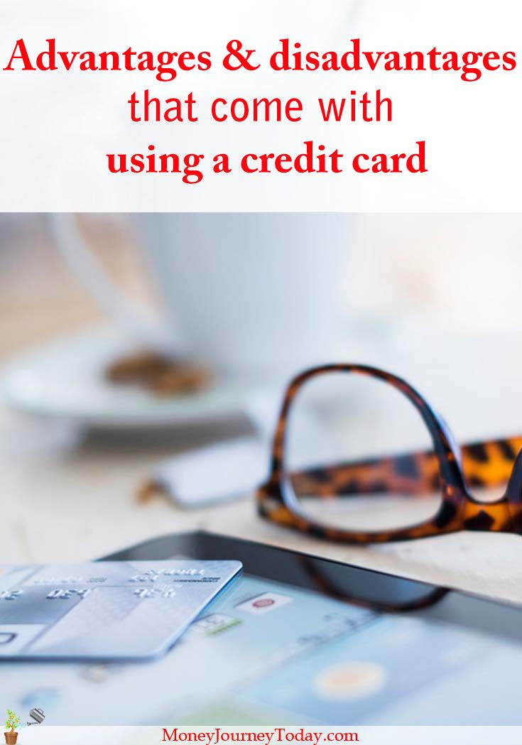 Advantages and disadvantages that come with using a credit