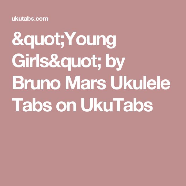 Young Girls By Bruno Mars Ukulele Tabs On Ukutabs Ukulele