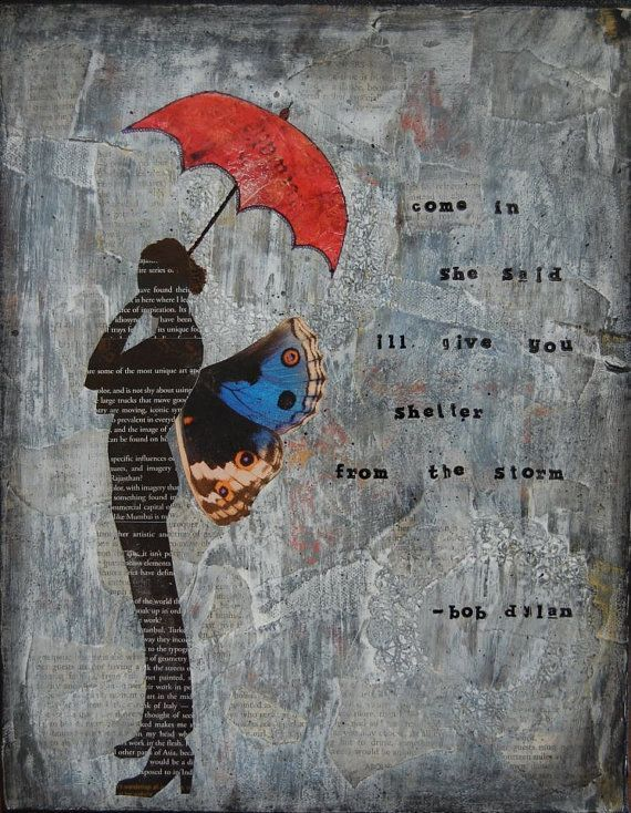 Come in she said I'll give you..Shelter from the Storm. | Bob Dylan