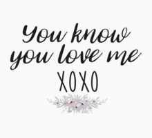 Gossip Girl you know you love me, XOXO by Quotation Park