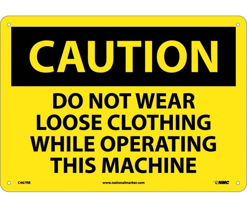 Caution Do Not Wear Loose Clothing While Operating This Machine 10x14 040 Aluminum Patron Signaletique