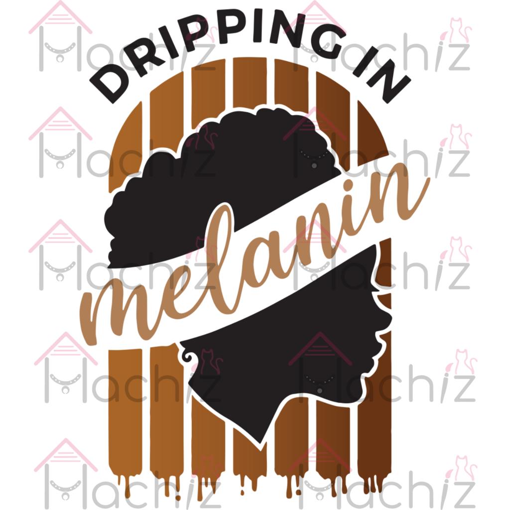 Dripping In Melanin Trending Svg Black Girl Svg Black Woman Svg Black Girl Magic Black Queen Svg Melanin Melanin Svg American Gir Clip Art Svg Svg Design