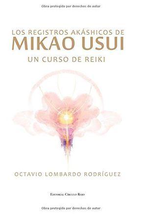 Los Registros Akáshicos De Mikao Usui Un Curso De Reiki Con Imágenes Reiki Registros Akashicos Akashicos