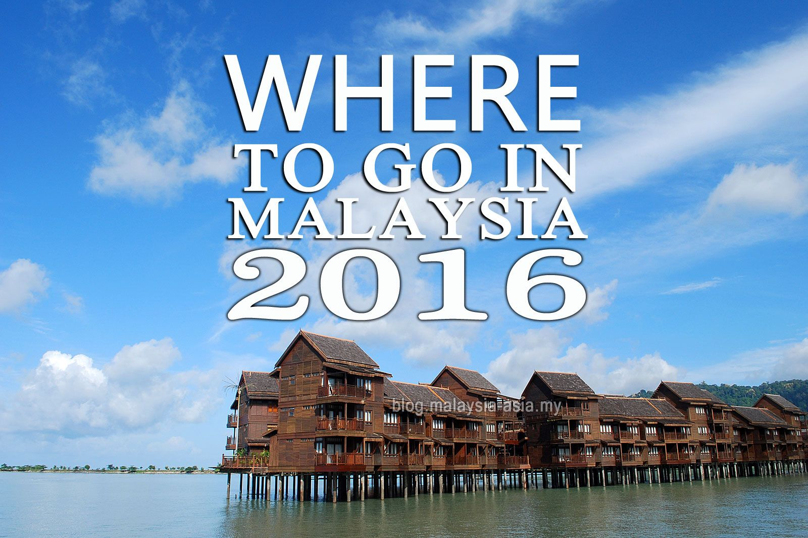 Where to go in Malaysia for 2016