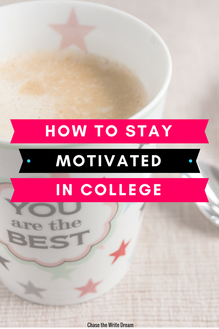 How to Stay Motivated in College: 6 Tips | College Tips
