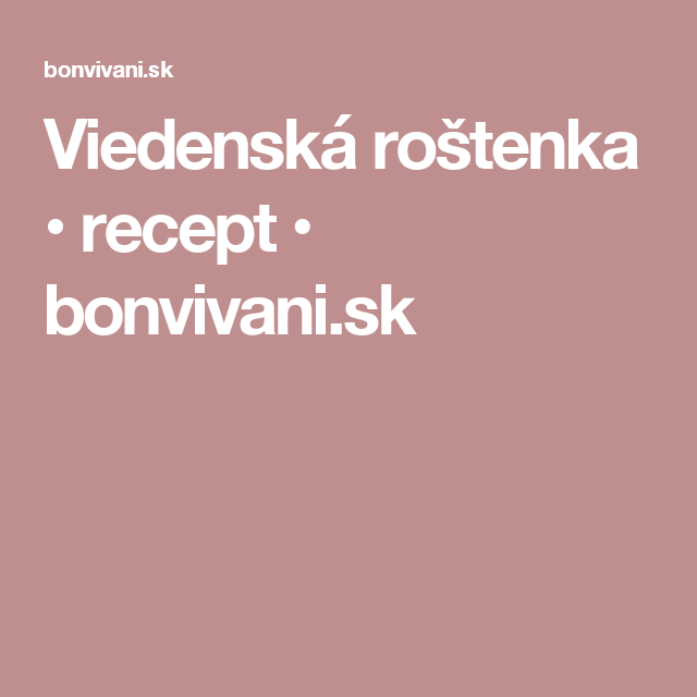 Viedenská roštenka • recept • bonvivani.sk