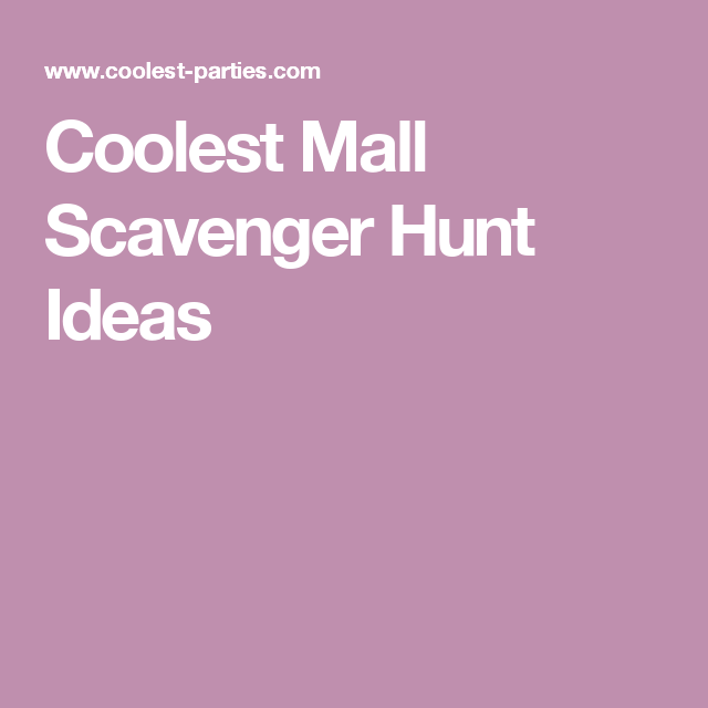 Coolest mall scavenger hunt ideas birthdays pinterest mall the mall scavenger hunt can be really fun it takes place in a nearby mall when planning a mall scavenger hunt youll first want to send out invitations filmwisefo