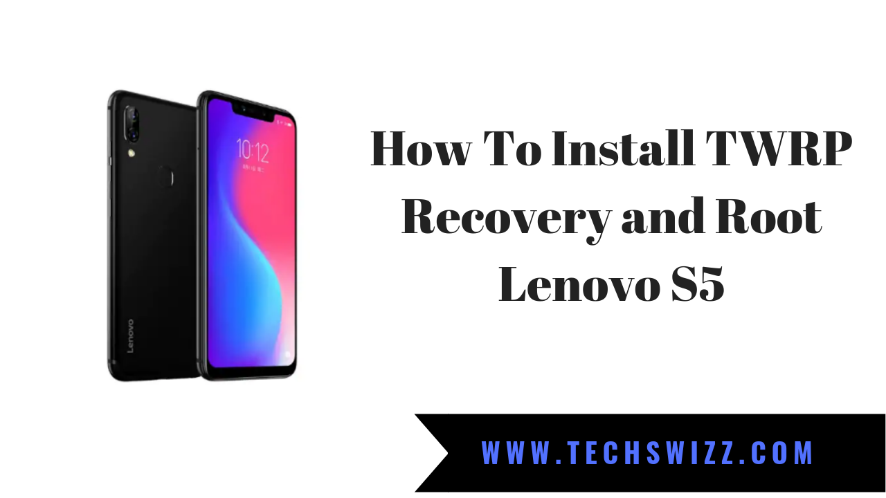 How To Install TWRP Recovery and Root Lenovo S5 | Stock Rom