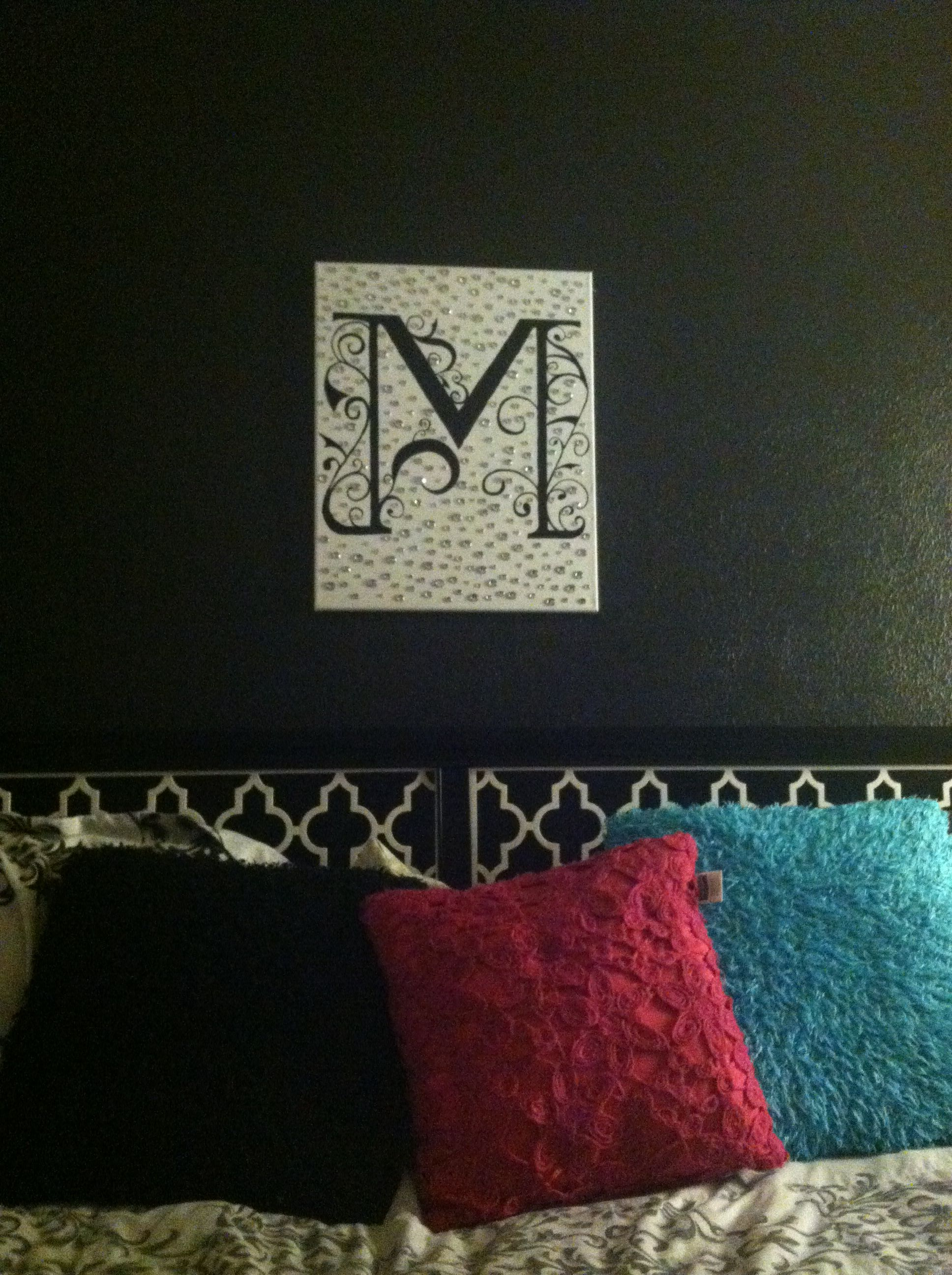 Love this Initial Wall decor above my bed, painted on a white canvas covered in rhinestones  I got creative today!