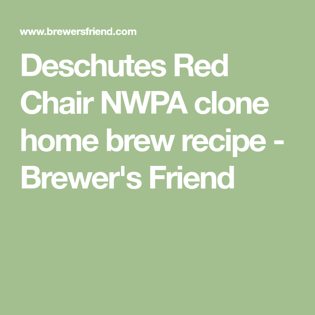 Red Chair Nwpa Clone Modern Leather Chairs Deschutes Home Brew Recipe Brewer S Friend