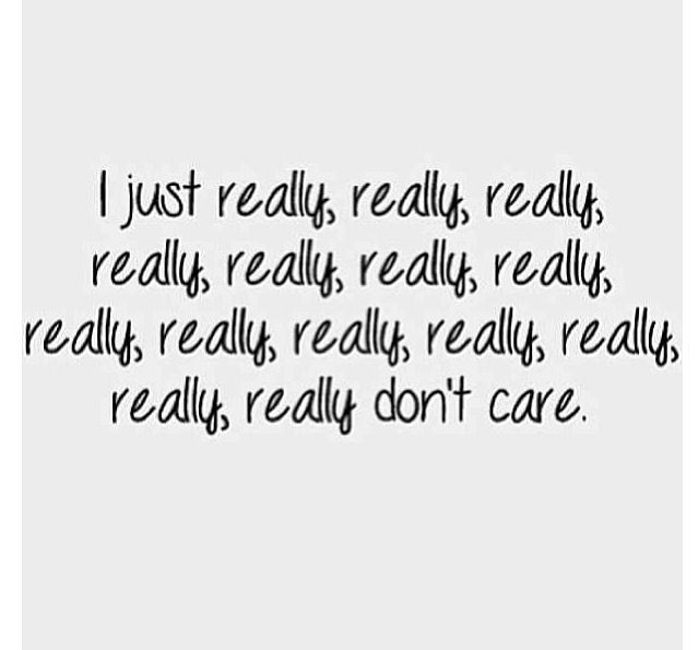 I Dont Care Qoutes Quotes Dont Care Funny Quotes
