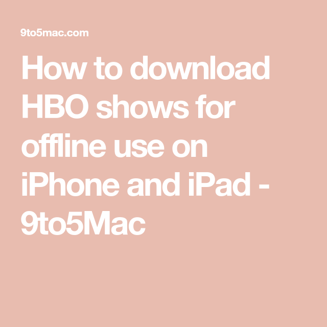 How To Download HBO Shows For Offline Use On IPhone And