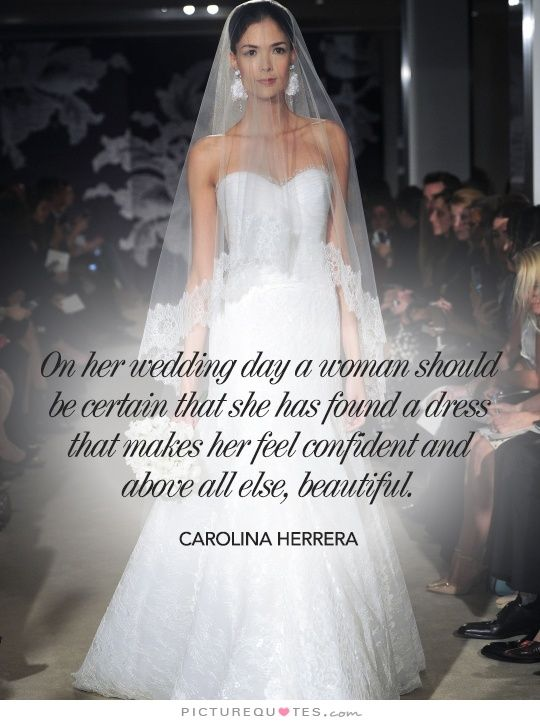 carolina herrera quote a wedding dress Google Search
