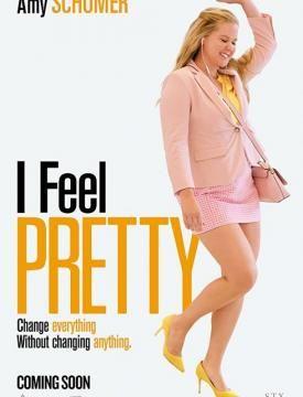فيلم I Feel Pretty 2018 مترجم اون لاين I Feel Pretty Movie Pretty Movie I Feel Pretty