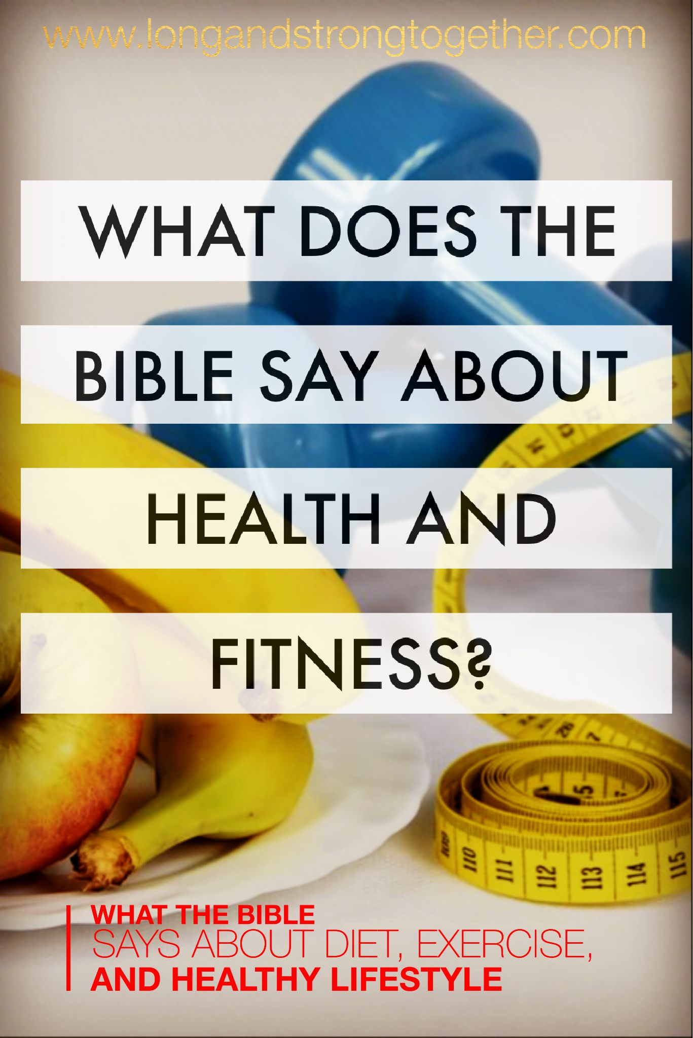 What Does The Bible Say About Health And Fitness