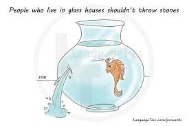 Image Result For People In Glass Houses Shouldn T Throw Stones