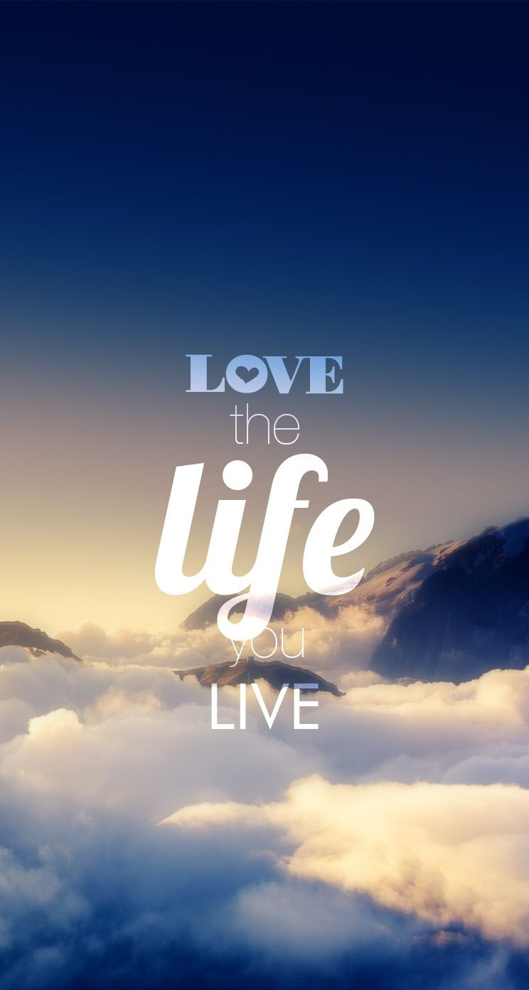 Love the life you live. | Pinspiration
