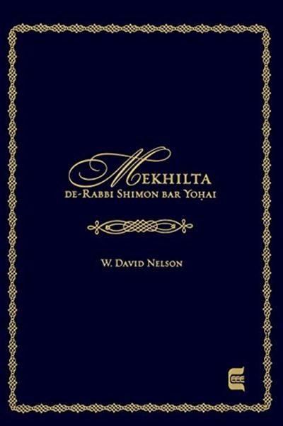 Get Mekhilta De Rabbi Shimon Bar Yohai Edward E Elson Classic By