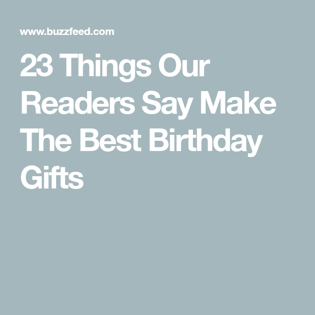 23 Things Our Readers Say Make The Best Birthday Gifts Head Start
