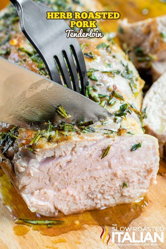 Herb Roasted Pork Tenderloin #porktenderloinrecipes