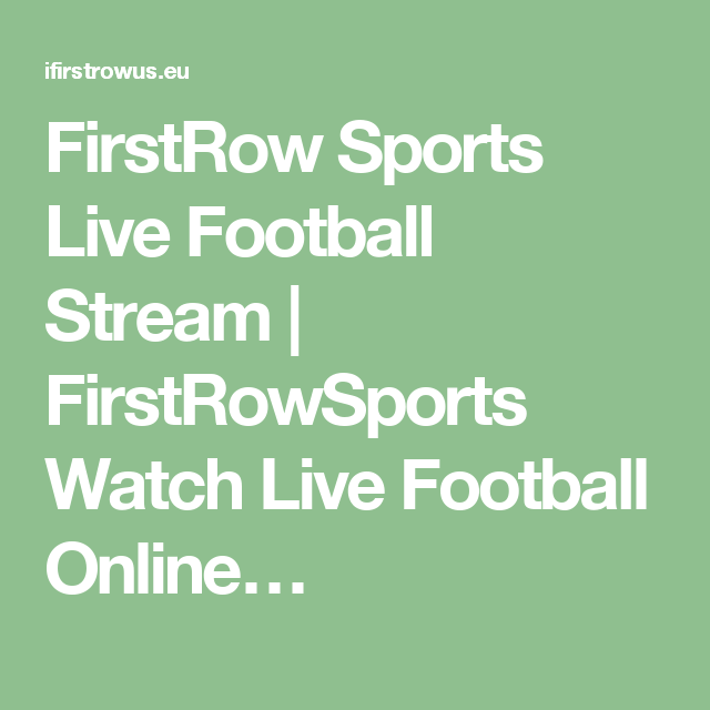 Firstrow Sports Live Football Stream Firstrowsports Watch Live Football Online Live Football Streaming Football Sporting Live