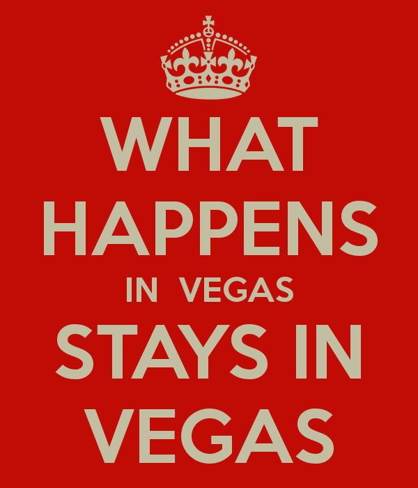 What Happens In Vegas Stays In Vegas Google Search Vegas