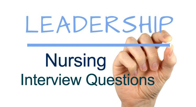 14 Toughest Nursing Leadership Interview Questions and ...