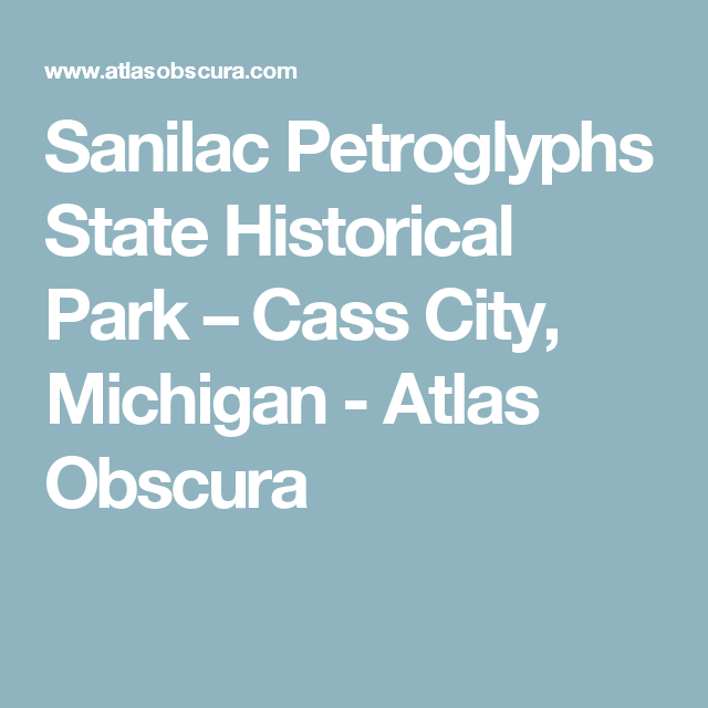Sanilac Petroglyphs State Historical Park – Cass City, Michigan - Atlas Obscura