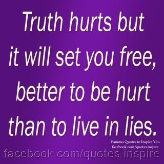 Truth Hurts Quotes And Sayings Phrases Truth Hurts But It Will