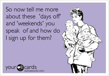 Days Off Mom Humor Parenting Memes Mom Quotes