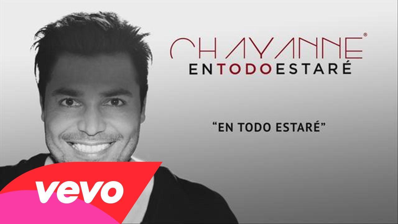 Chayanne En Todo Estaré Chayanne Canciones De Chayanne Canciones