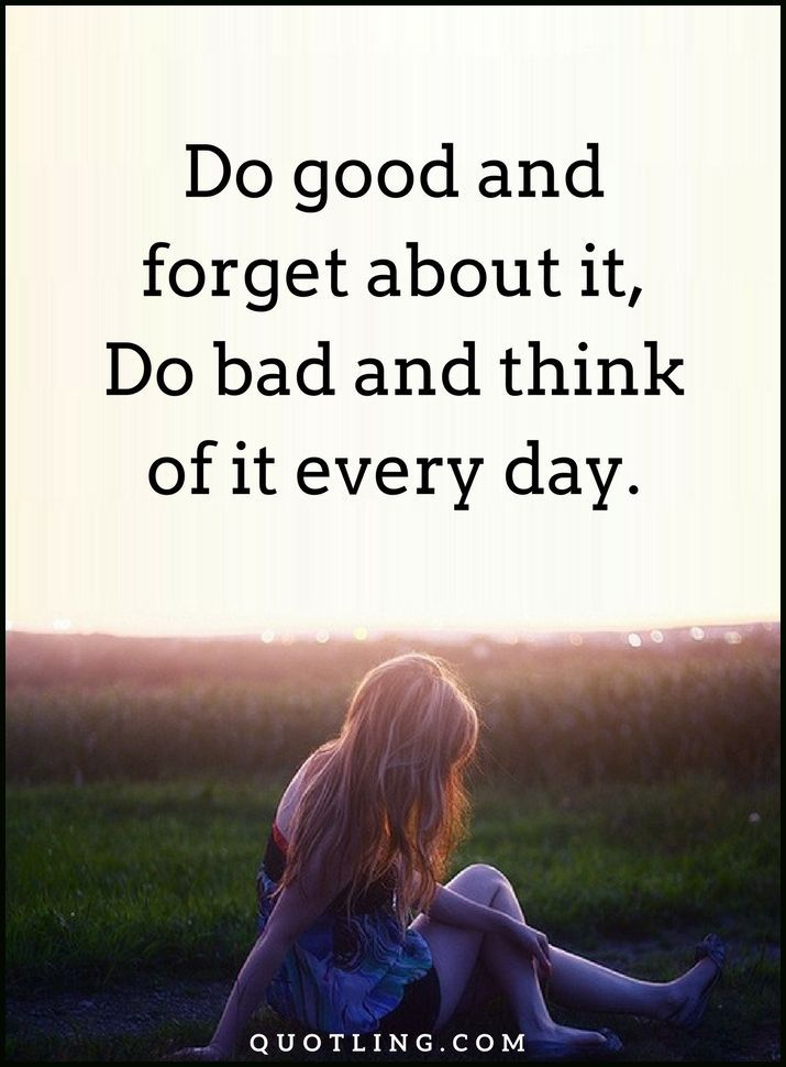 Wisdom Quotes Do Good And Forget About It Wisdom Quotes Inspirational Quotes Quotes